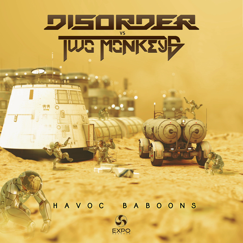 Disorder & Two Monkeys - Havoc Baboons