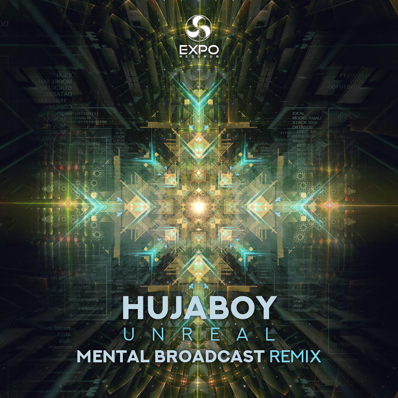 Hujaboy - Unreal (Mental Broadcast Remix)