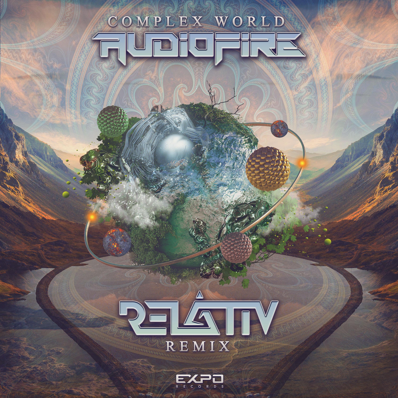 Audiofire - This complex world (Relativ Remix)