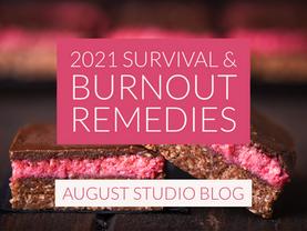 2021 Survival and burnout remedies