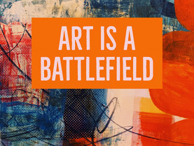 art is a battlefield