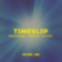 TIMESLIP - Vol 1 - CD COVER V2.png