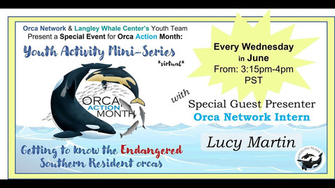 Orca Network Orca Month Youth Mini-Series