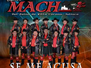 """Lo nuevo de Banda Mach """"Se me Acusa"""""""