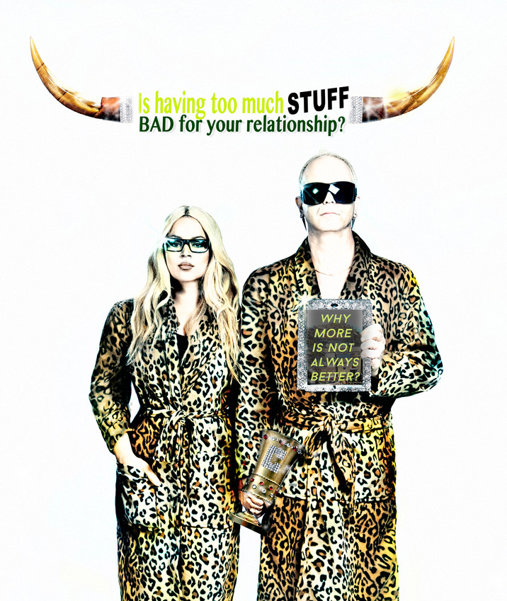 Is having too much stuff bad for your relationship?