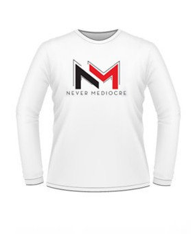 Never Mediocre Long Sleeve