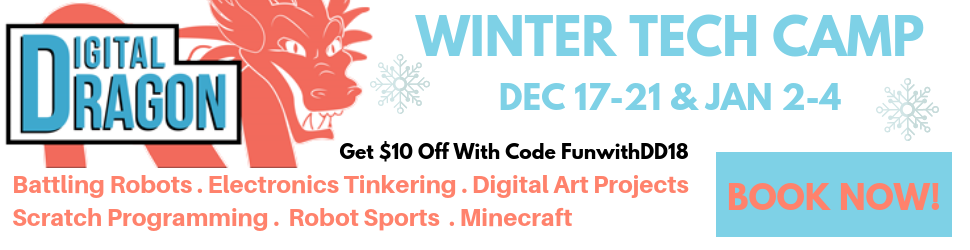DIGITAL DRAGON WINTER TECH CAMP - FUN WITH KIDS IN LA