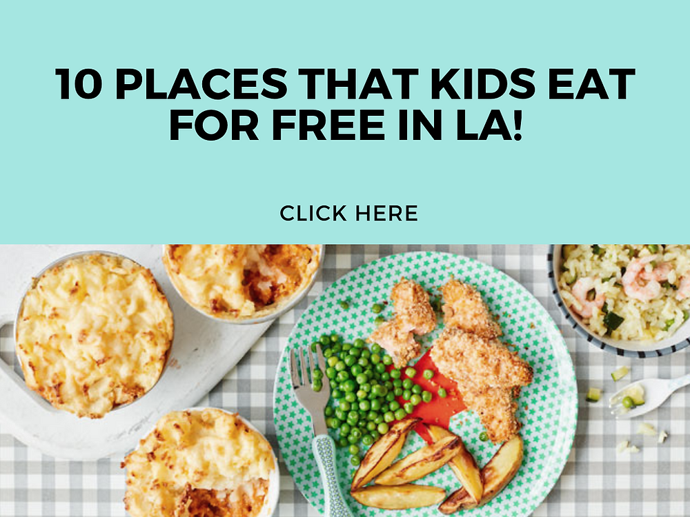 10 PLACES THAT KIDS EAT FOR FREE IN LA - FUN WITH KIDS IN LA
