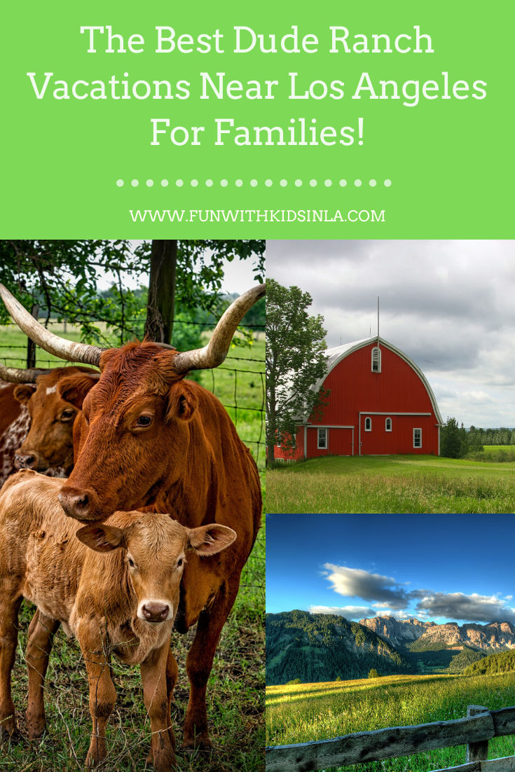 The Best Dude Ranch Vacations Near Los Angeles For Families!