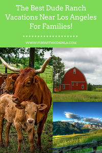 The Best Dude Ranch Vacations Near Los Angeles for Families