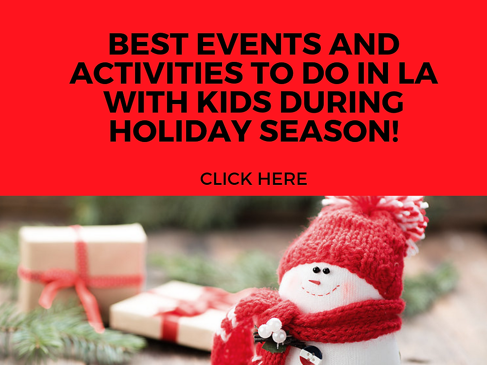 HOLIDAY EVENTS TO DO IN LA WITH KIDS