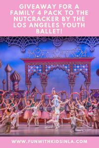 Giveaway For A Family 4 Pack To The Nutcracker by The Los Angeles Youth Ballet!