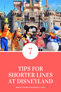 7 GREAT TIPS FOR SHORTER LINES AT DISNEYLAND CALIFORNIA - FUN WITH KIDS IN LA