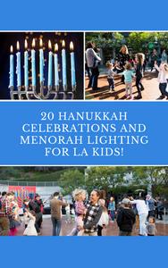 16 Hanukkah Celebrations and Menorah Lighting for kids in la