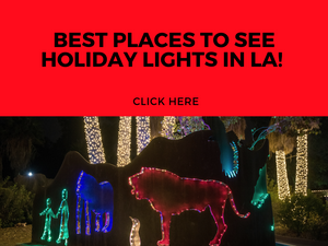 WHERE TO SEE HOLIDAY LIGHTS IN LA - FUN WITH KIDS IN LA