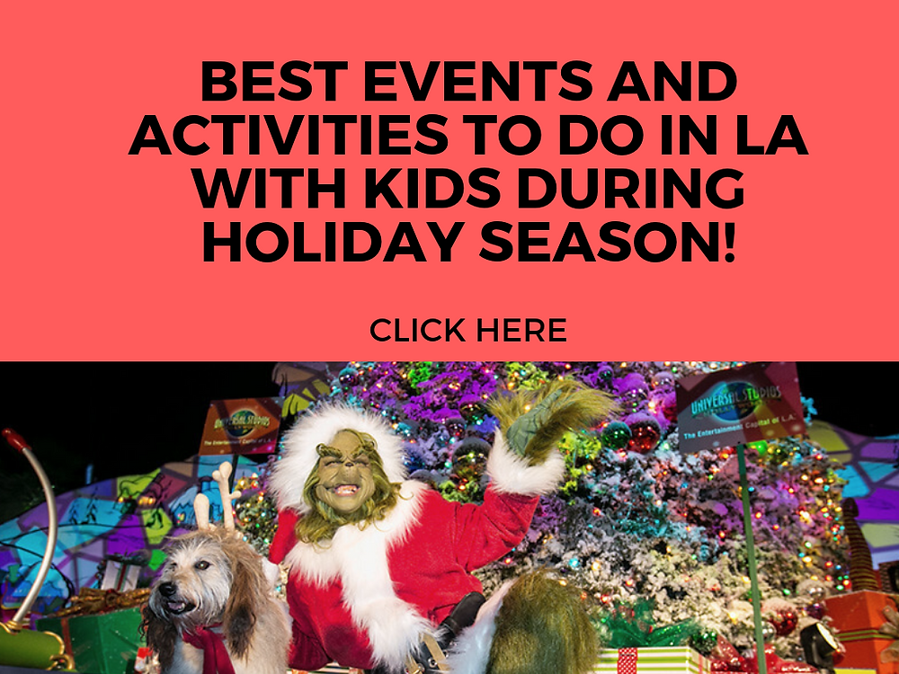 BEST EVENTS AND ACTIVITIES TO DO IN LA WITH KIDS DURING HOLIDAY SEASON - FUN WITH KIDS IN LA