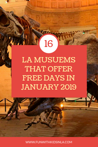 FREE MUSUEM DAYS IN JANUARY 2019 - FUN WITH KIDS IN LA