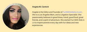 FUN WITH KIDS IN LA, ANGELA M. CANTONI, ABOUT US