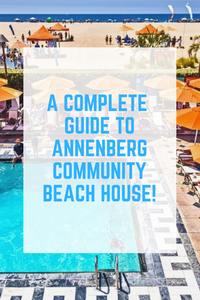A COMPLETE GUIDE TO ANNENBERG COMMUNITY BEACH HOUSE - FUN WITH KIDS IN LA