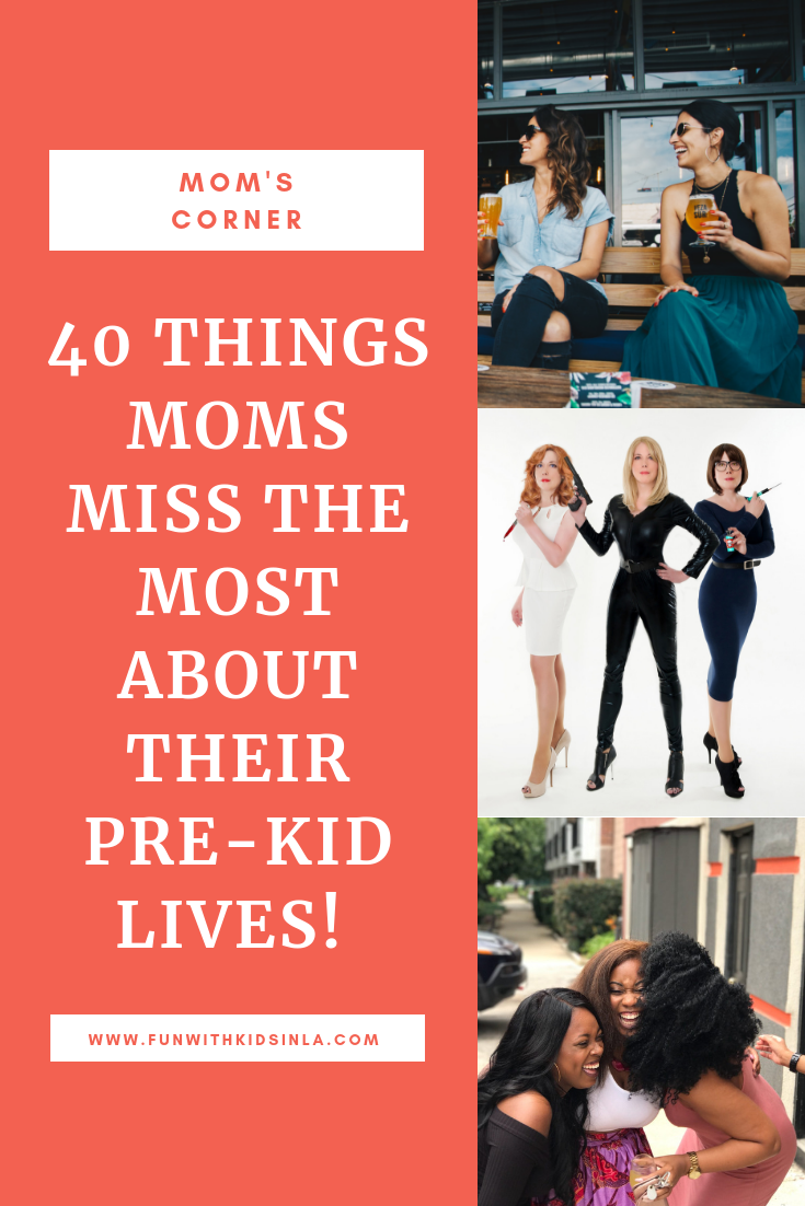 THINGS MOMS MISS THE MOST ABOUT THEIR PRE-KID LIVES - FUN WITH KIDS IN LA