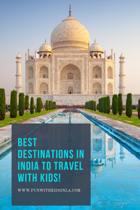 BEST DESTINATIONS IN INDIA TO TRAVEL WITH KIDS - FUN WITH KIDS IN LA