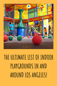The Ultimate List of Indoor Playgrounds in Los Angeles