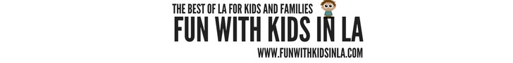 fun with kids in la, best activities for kids and families, family fun