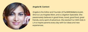 FUN WITH KIDS IN LA - ANGELA M. CANTONI - FOUNDER & EDITOR