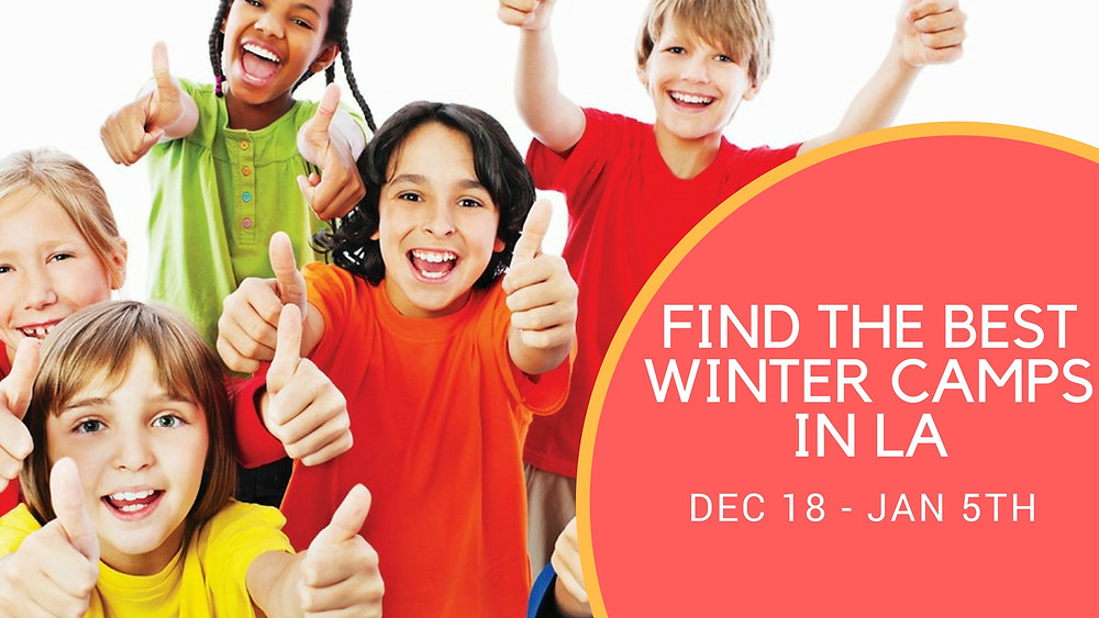 BEST WINTER CAMPS IN LA - FUN WITH KIDS IN LA