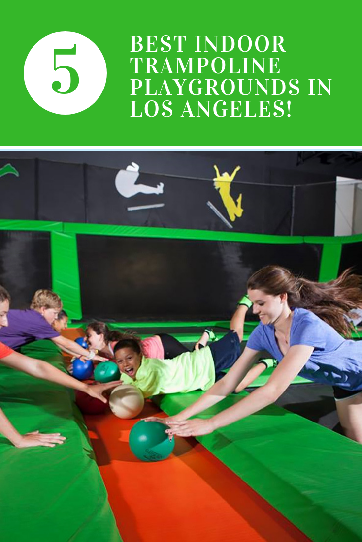 BEST INDOOR TRAMPOLINE PLAYGROUNDS IN LOS ANGELES - FUN WITH KIDS IN LA