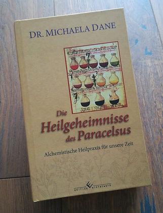 Die Heilgeheimnisse des Paracelsus