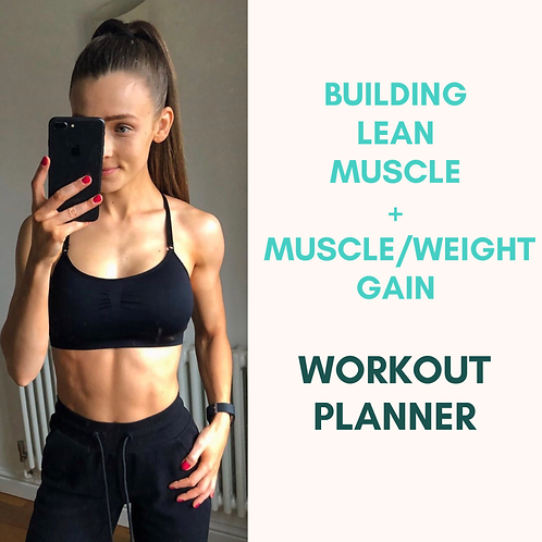 Workout Planner: Building Lean Muscle & Muscle/Weight Gain