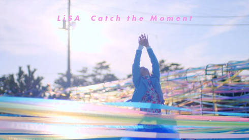 """LiSA """"Catch the Moment"""""""
