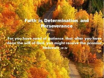 Faith Is Determination and Perseverance