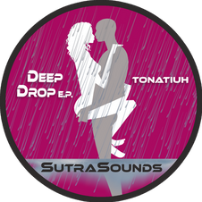 Deep Drop EP / Tonatiuh
