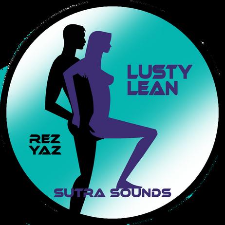 Lusty Lean EP / Rez Yaz