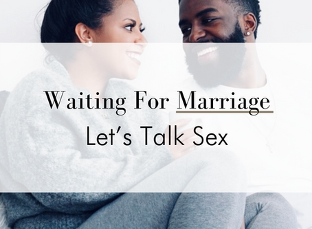 Waiting For Marriage - Let's Talk Sex