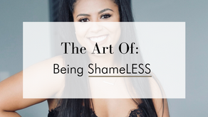 Mastering The Art of Being Shameless