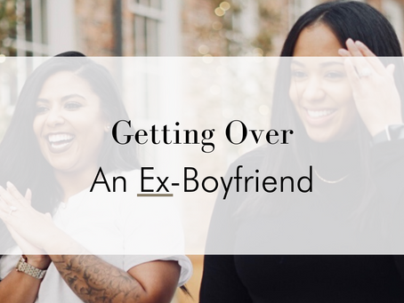Getting Over An Ex-Boyfriend