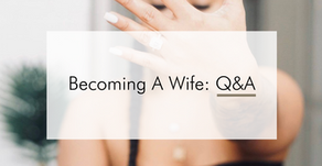 Becoming A Wife: Q&A