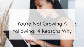 You're Not Growing A Following: 4 Reasons Why