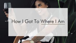 How I Got To Where I Am