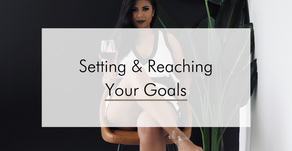Setting & Reaching Your Goals
