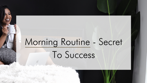 Morning Routine - The Secret To Success