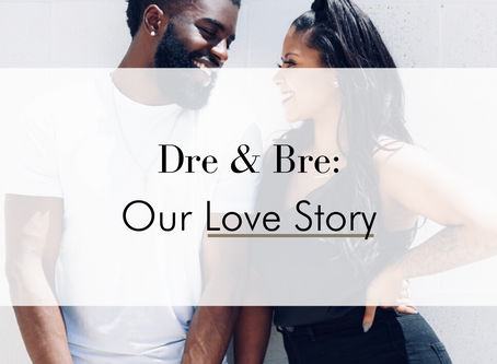 Dre & Bre (Our Love Story)