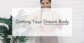 Getting Your Dream Body