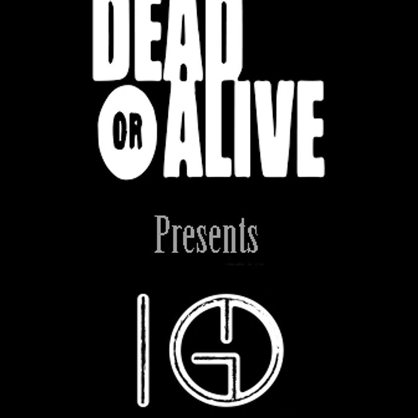 DEAD OR ALIVE @ THE WORKSHOP