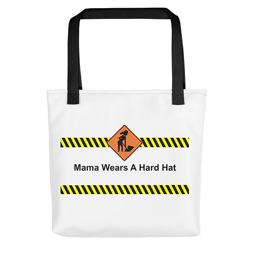 Mama Wears A Hard Hat Tote BAg