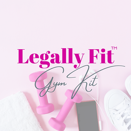 Legally Fit™ Gym Kit