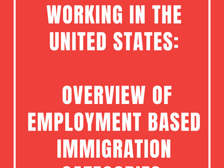 Working in the United States: Overview of Employment Based Immigration Categories